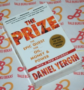 Daniel Yergin: The Prize: The Epic Quest for Oil, Money & Power