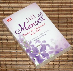 Jill Mansell: Take A Chance on Me (Beri Aku Kesempatan)