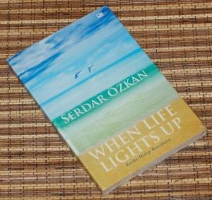 Serdar Ozkan: When Life Lights Up (Ketika Hidup Bercahaya)