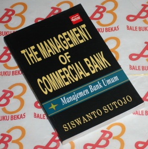 Siswanto Sutojo: The Management of Commercial Bank