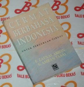 E. Zainal Arifin & S. Amran Tasai: Cermat Berbahasa Indonesia Untuk Perguruan Tinggi, Edisi Baru, Cetakan III