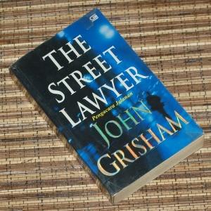 John Grisham : The Street Lawyer (Pengacara Jalanan)