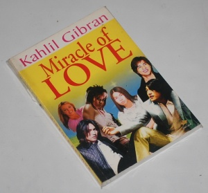 Kahlil Gibran: Miracle of Love