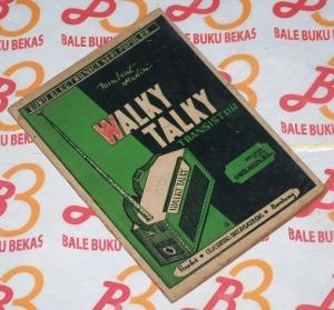 Soebakin: Membuat Sendiri Walky Talky Transistor