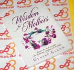 Denise Glenn: Wisdom for Mothers