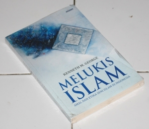 Kenneth M. George: Melukis Islam