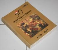50 Tahun Indonesia Merdeka, Dwibahasa, Cetakan IV, Soft Cover