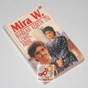 Mira W.: Biarkan Kereta Itu Lewat, Arini