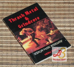 Thrash Metal & Grindcore Sebagai Musik Alternatif