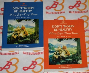 Dont Worry Be Healthy: Hidup Sehat Tanpa Cemas