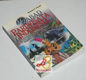 ½ Abad Pariwisata Indonesia Mensejahterakan Masyarakat