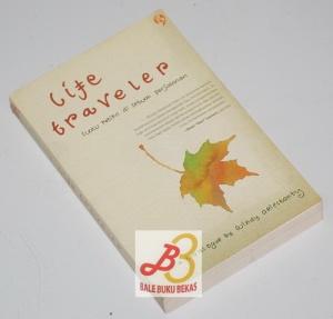 Life Traveler: Suatu Ketika di Sebuah Perjalanan