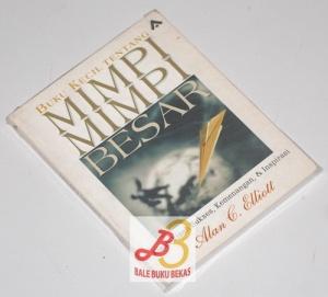 Buku Kecil tentang Mimpi-Mimpi Besar