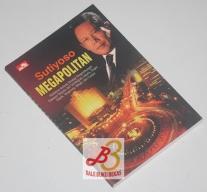 Megapolitan: Pemikiran tentang Strategi Pengembangan Kawasan Terpadu dan Terintegrasi Jakarta, Bogor, Depok, Tangerang, Bekasi, dan Cianjur