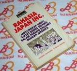 Rahasia Japan Inc.: Menyingkap Habis Siasat Bisnis Jepang dalam Perang Dagang dengan Amerika