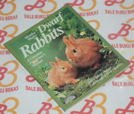 Dwarf Rabbits: A Complete Pet Owner's Manual