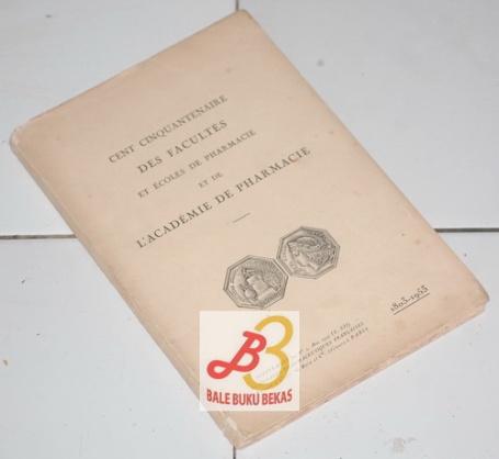 Cent Cinquantenaire des Facultés et Écoles de Pharmacie et de l'Académie de Pharmacie