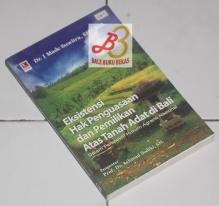 Eksistensi Hak Penguasaan dan Pemilikan Atas Tanah Adat di Bali Dalam Perspektif Hukum Agraria Nasional