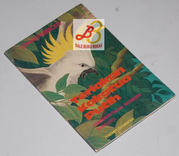 Teriakan Kakatua Putih: Pemberontakan Patimura di Maluku